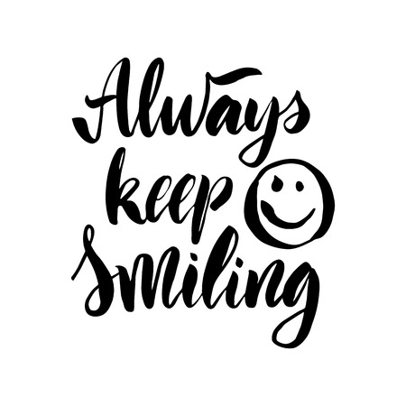 Vector illustration. Lettering. Calligraphy. Motivating quote. Always keep smiling. Hand-drawing effect. Stock Illustratie