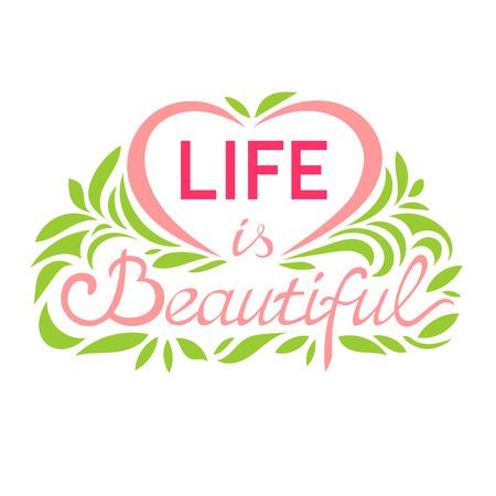 De opschrift 'Life is Beautiful' Lettering. Stock Illustratie