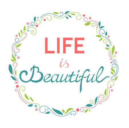 De opschrift 'Het leven is mooi'. Belettering.