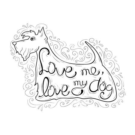 """Belettering. Strip citaat over liefde: """"Love me, love my dog."""" Het embleem in de vorm van een hond (Schotse terriër). Zwart-wit versie. Stock Illustratie"""