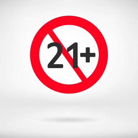 No 21 years old sign. Adults content icon. Red prohibition sign. Stop symbol. Vector Vector