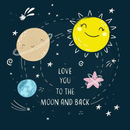 Cute cartoon moon, stars, comets and planet in the night sky. Inscription love you to the moon and back.