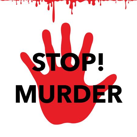 Poster to stop murder and violence. Stop sign with bleeding palm. Vector Illustration Ilustração