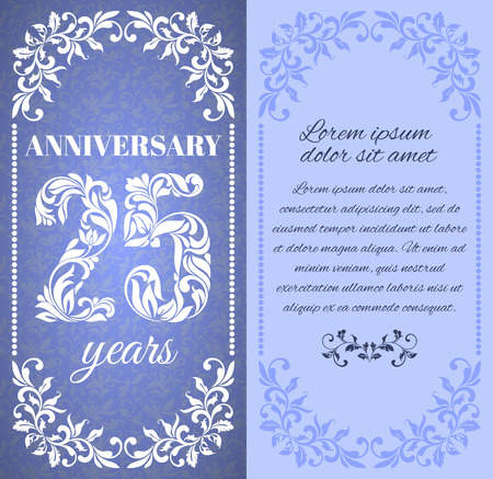 anniversary card: Luxury template with floral frame and a decorative pattern for the 25 years anniversary. There is a place for text Illustration