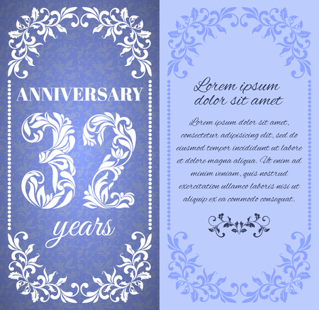 30 years old: Luxury template with floral frame and a decorative pattern for the 32 years anniversary. There is a place for text Illustration