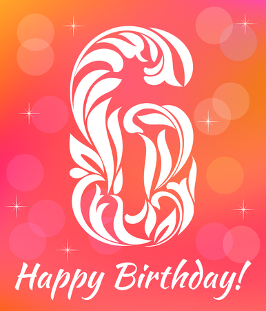 sixth birthday: Bright Greeting card Invitation Template. Celebrating 6 years birthday. Decorative Font with swirls and floral elements.