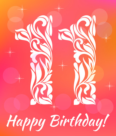 11 years: Bright Greeting card Invitation Template. Celebrating 11 years birthday. Decorative Font with swirls and floral elements.