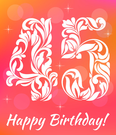 45th: Bright Greeting card Template. Celebrating 45 years birthday. Decorative Font with swirls and floral elements.