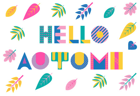 Hello AUTUMN. Trendy geometric font in memphis style of 80s-90s. Vector background with colorful autumn leaves isolated on a white background Illustration