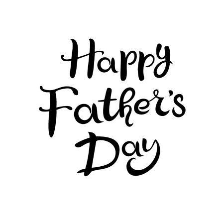 Lettering Happy Fathers Day. Hand drawn Inscription isolated on the white background