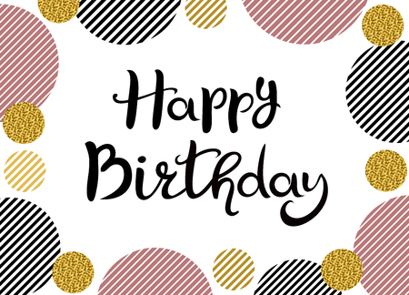 Happy Birthday. Hand drawn lettering. Striped black and pink circles and circles with gold glitter isolated on the white background. Suitable for greeting card, banner, poster