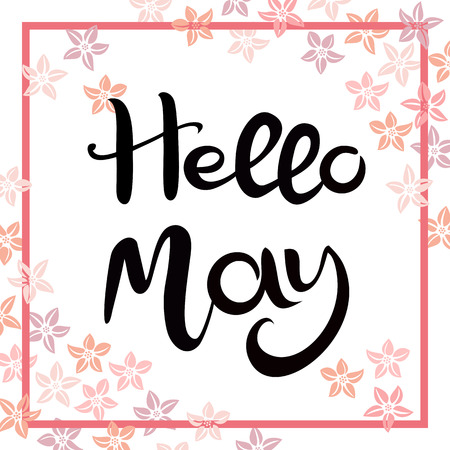 Hello MAY. Hand drawn lettering isolated on a white background. Background is decorated with pink flowers