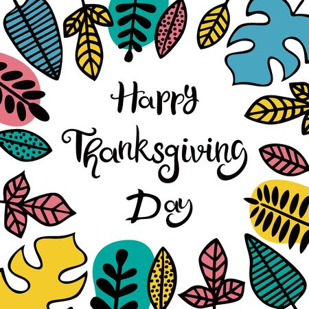 Happy Thanksgiving Day. Lettering. The inscription in frame decorated with leaves of different plants. Suitable for greeting card, banner, poster Иллюстрация