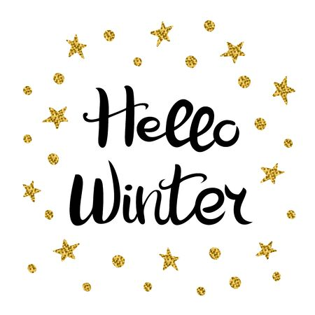 Hello Winter. Lettering. Hand drawn Inscription. Black inscription, golden stars and circles isolated on white background