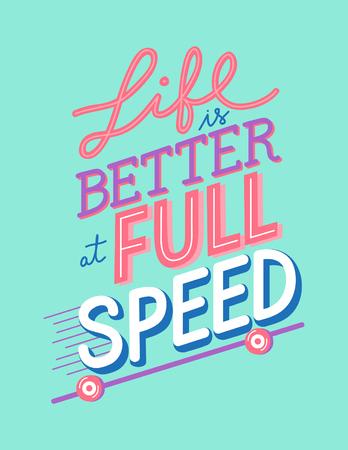 LIfe is better at full speed vector Illustration