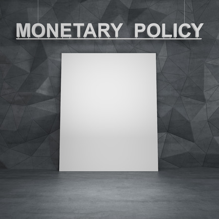 monetary policy: poster and monetary policy drawing on wall