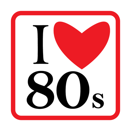 I Love 80s Eighties Sign Disco Rap Rock Retro Trendy Pop Art Culture Vintage . Reklamní fotografie - 118683214