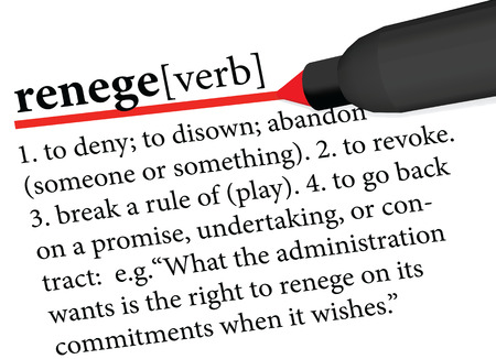 dictionary term of renege isolated on white background