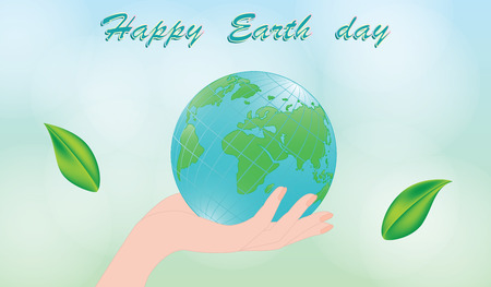 Globe in female hand - green leaves - abstract light background - inscription Happy Earth Day - art illustration.