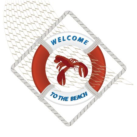 Lobster in the fishing net in the center of the life preserver. Inscription - Welcome to the beach - isolated on white background. Summer time Illustration