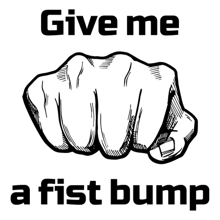 Vector illustration of a hand fist front view in hand drawn comic book or vintage style with inscription: give me a fist bump.