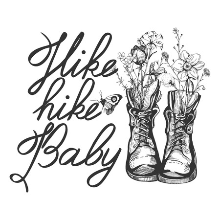 Vector illustration of an old vintage boots filled with wild field flowers. Calligraphy motivational quote inscription Hike baby. Hand drawn engraving style.