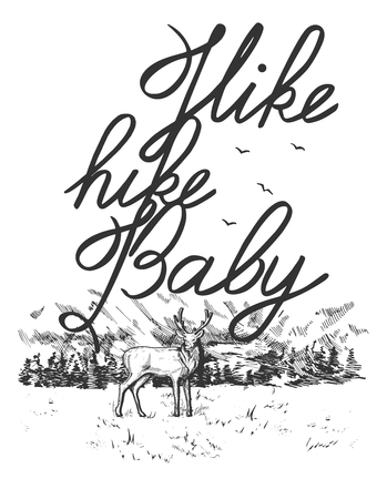 Vector illustration of a deer in mountain and pine forest landscape panorama with calligraphic lettering composition Hike, hike, baby. Vintage engraving style.  イラスト・ベクター素材