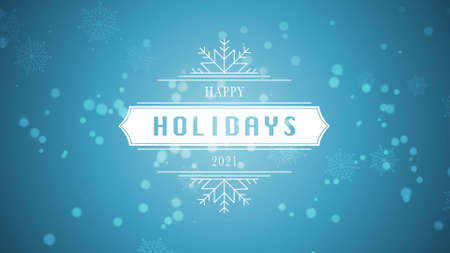 Closeup Happy Holidays and 2021 text, white snowflake and glitter on snow blue background. Luxury and elegant 3d illustration style template for winter holiday