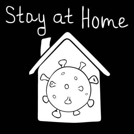 To stay home. The virus is inside the house. Hand drawn quote and house made in vector. COVID-19 flash. Coronavirus home isolation. Lettering for banner, poster, postcard. Иллюстрация