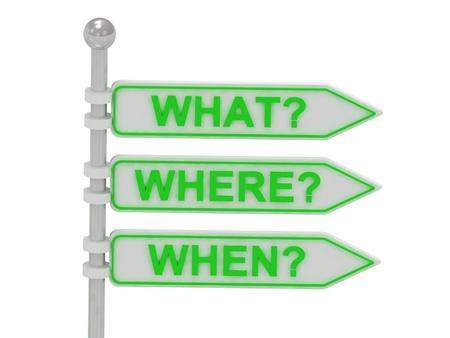3 segni direzionali che cosa, dove, quando isolato su bianco, illustrazione 3d rendering