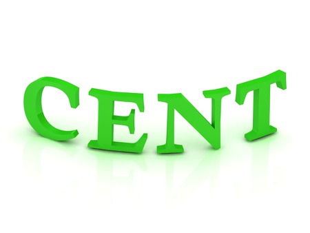 CENT sign with green letters on isolated white background photo