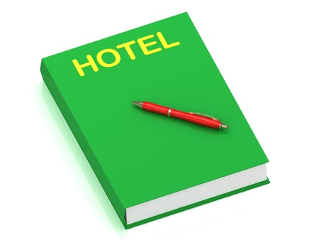 HOTEL inscription on cover book and red pen on the book. 3D illustration isolated on white background illustration