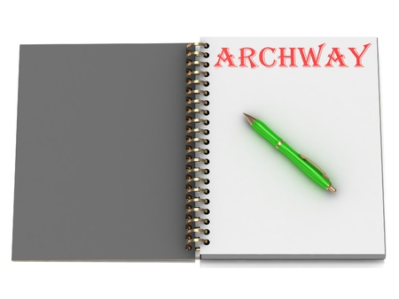 archway: ARCHWAY inscription on notebook page and the green handle. 3D illustration isolated on white background Stock Photo