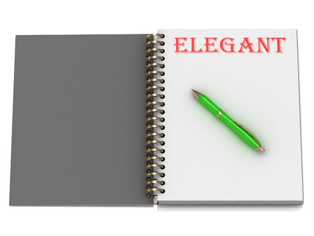 ELEGANT inscription on notebook page and the green handle. 3D illustration isolated on white background illustration