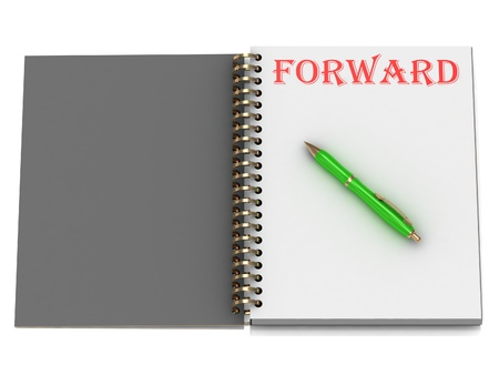 FORWARD inscription on notebook page and the green handle. 3D illustration isolated on white background illustration