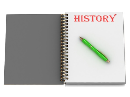 HISTORY inscription on notebook page and the green handle. 3D illustration isolated on white background illustration
