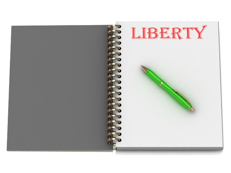 LIBERTY inscription on notebook page and the green handle. 3D illustration isolated on white background illustration