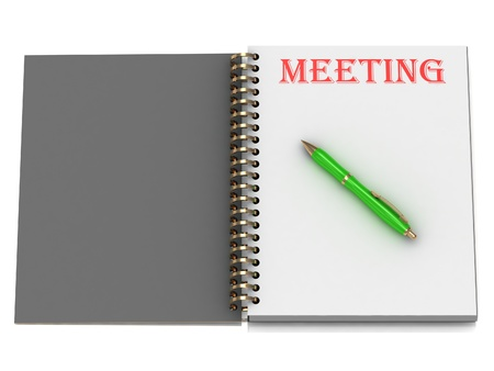 MEETING inscription on notebook page and the green handle. 3D illustration isolated on white background illustration