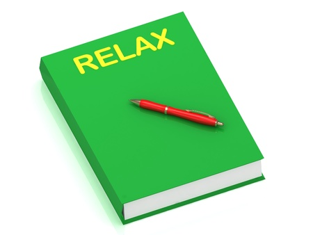 RELAX inscription on cover book and red pen on the book. 3D illustration isolated on white background illustration