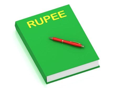 RUPEE inscription on cover book and red pen on the book. 3D illustration isolated on white background illustration