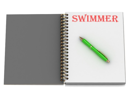 SWIMMER inscription on notebook page and the green handle. 3D illustration isolated on white background illustration