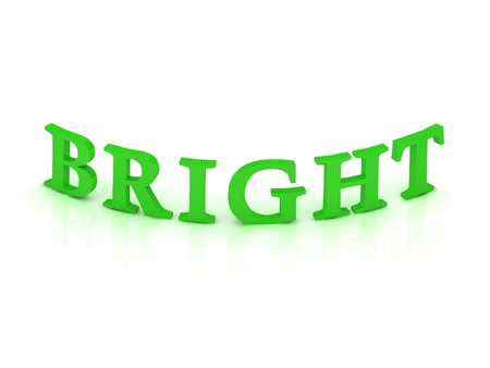 BRIGHT sign with green word on isolated white background photo