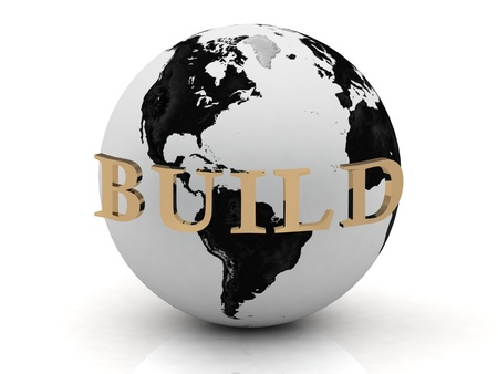 BUILD abstraction inscription around earth of gold letters on a white background photo
