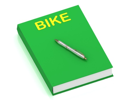 BIKE name on cover book and silver pen on the book. 3D illustration isolated on white background illustration