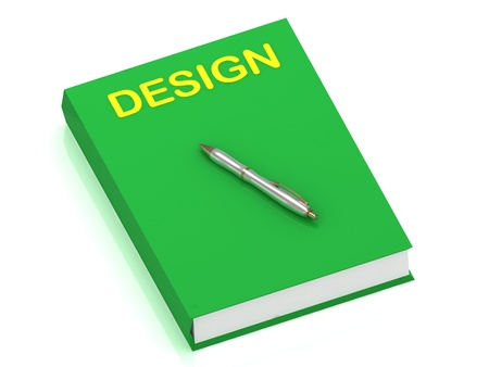 DESIGN name on cover book and silver pen on the book. 3D illustration isolated on white background illustration