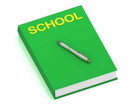 SCHOOL name on cover book and silver pen on the book. 3D illustration isolated on white background illustration