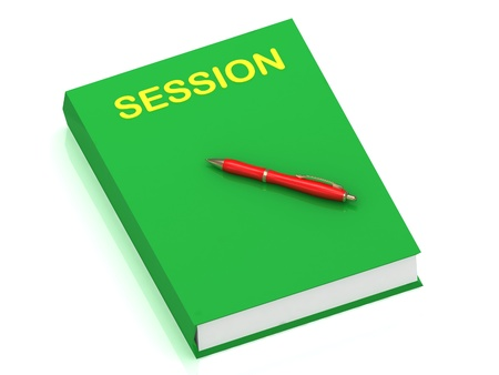 SESSION name on cover book and red pen on the book. 3D illustration isolated on white background illustration