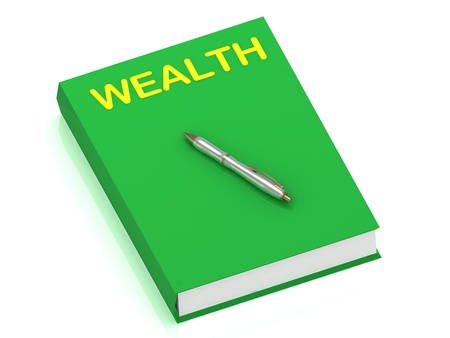 WEALTH name on cover book and silver pen on the book  3D illustration isolated on white background illustration