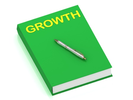 GROWTH name on cover book and silver pen on the book. 3D illustration isolated on white background illustration