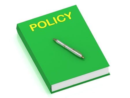 POLICY name on cover book and silver pen on the book. 3D illustration isolated on white background